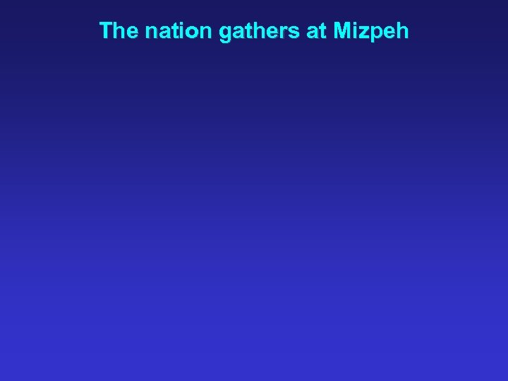 The nation gathers at Mizpeh