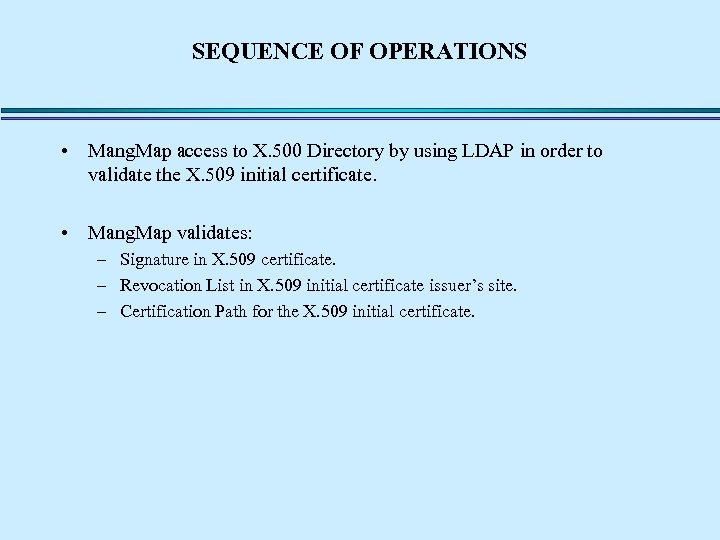 SEQUENCE OF OPERATIONS • Mang. Map access to X. 500 Directory by using LDAP