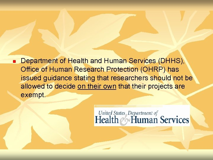 n Department of Health and Human Services (DHHS), Office of Human Research Protection (OHRP)