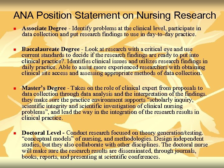ANA Position Statement on Nursing Research n n Associate Degree - Identify problems at