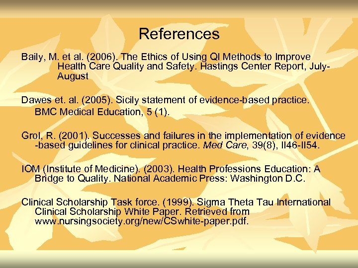 References Baily, M. et al. (2006). The Ethics of Using QI Methods to Improve