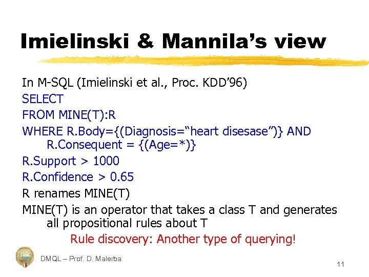 Imielinski & Mannila's view In M-SQL (Imielinski et al. , Proc. KDD' 96) SELECT