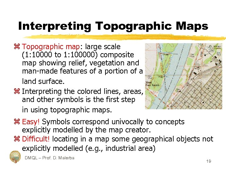 Interpreting Topographic Maps z Topographic map: large scale (1: 10000 to 1: 100000) composite