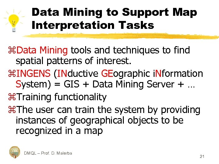 Data Mining to Support Map Interpretation Tasks z. Data Mining tools and techniques to
