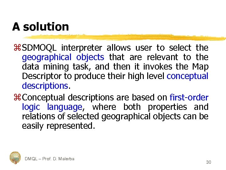 A solution z SDMOQL interpreter allows user to select the geographical objects that are