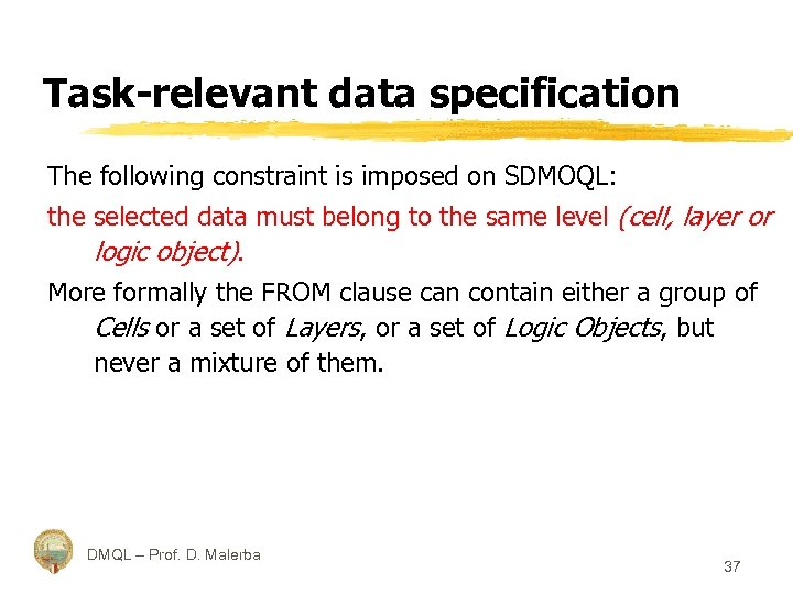 Task-relevant data specification The following constraint is imposed on SDMOQL: the selected data must