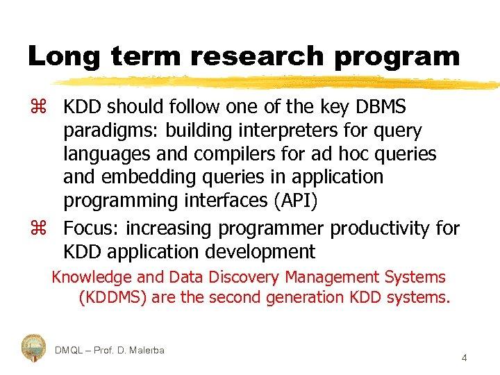Long term research program z KDD should follow one of the key DBMS paradigms: