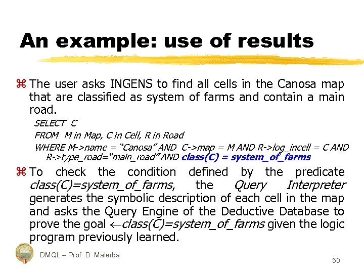 An example: use of results z The user asks INGENS to find all cells