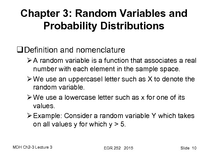 Chapter 3: Random Variables and Probability Distributions q Definition and nomenclature Ø A random