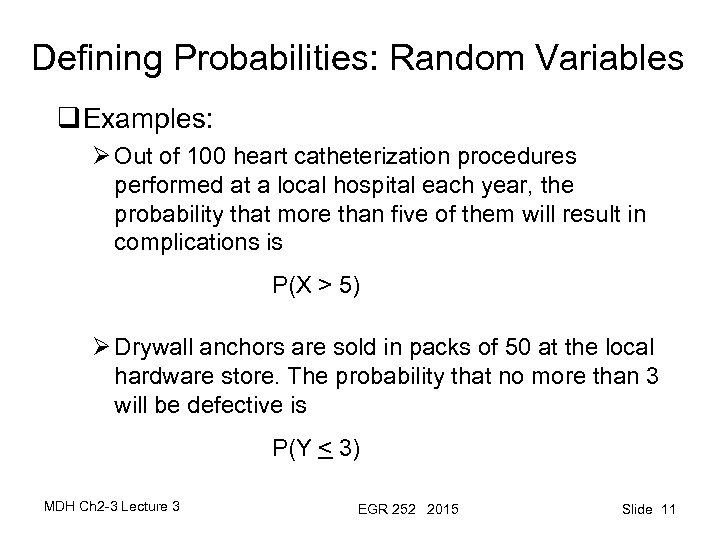 Defining Probabilities: Random Variables q Examples: Ø Out of 100 heart catheterization procedures performed