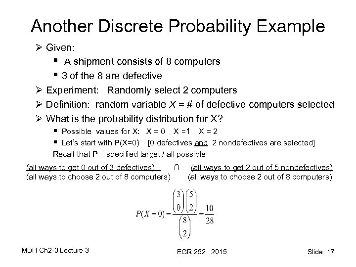 Another Discrete Probability Example Ø Given: § A shipment consists of 8 computers §