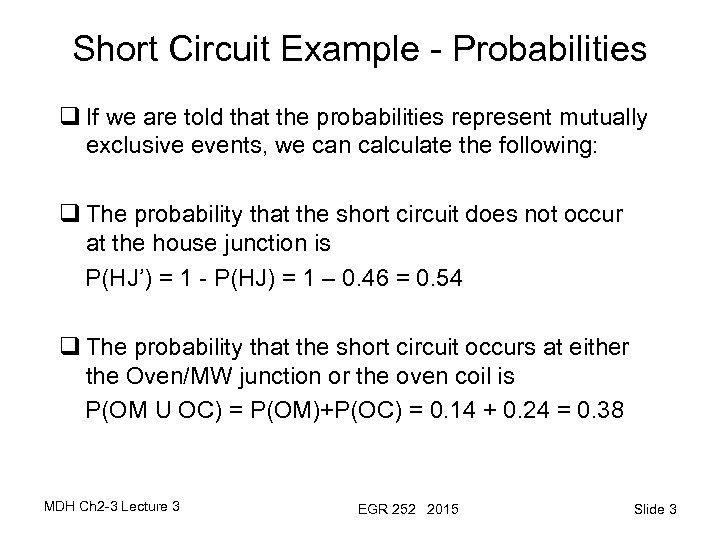 Short Circuit Example - Probabilities q If we are told that the probabilities represent