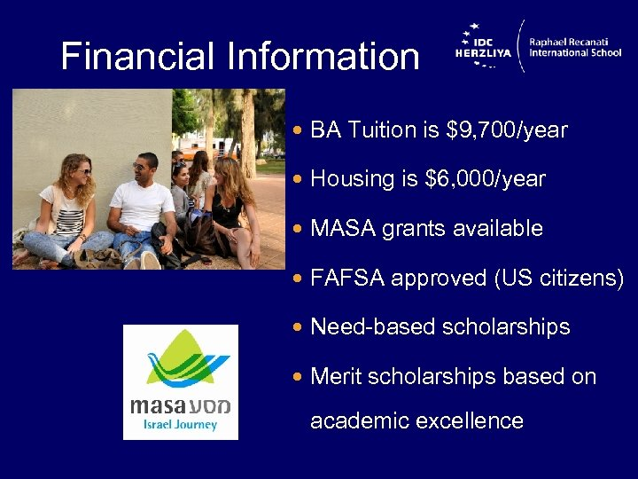Financial Information BA Tuition is $9, 700/year Housing is $6, 000/year MASA grants available