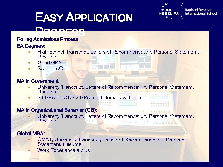 EASY APPLICATION PROCESS Rolling Admissions Process BA Degrees: High School Transcript, Letters of Recommendation,