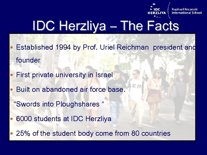 IDC Herzliya – The Facts Established 1994 by Prof. Uriel Reichman president and founder