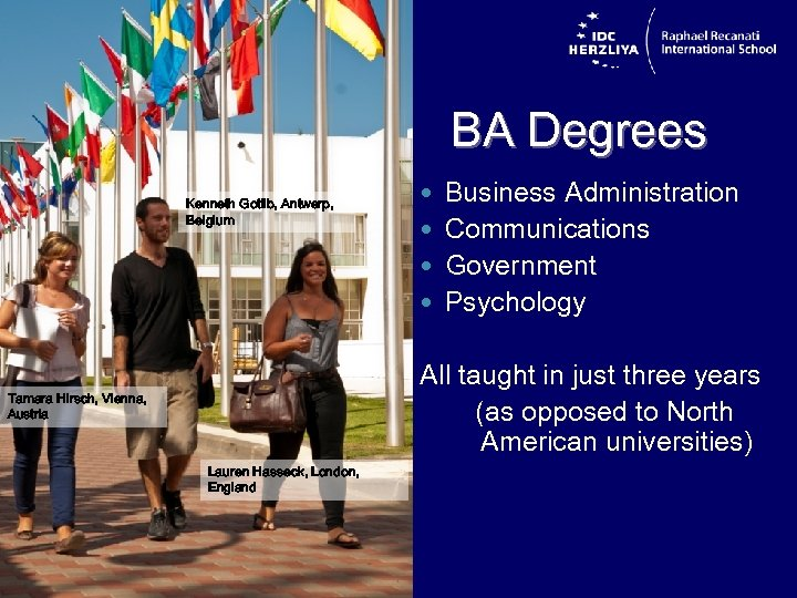 BA Degrees Kenneth Gotlib, Antwerp, Belgium Business Administration Communications Government Psychology All taught in