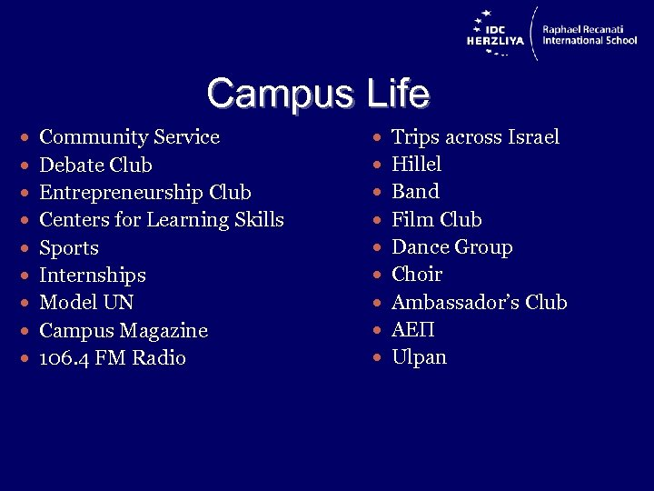 Campus Life Community Service Trips across Israel Debate Club Hillel Entrepreneurship Club Band Centers