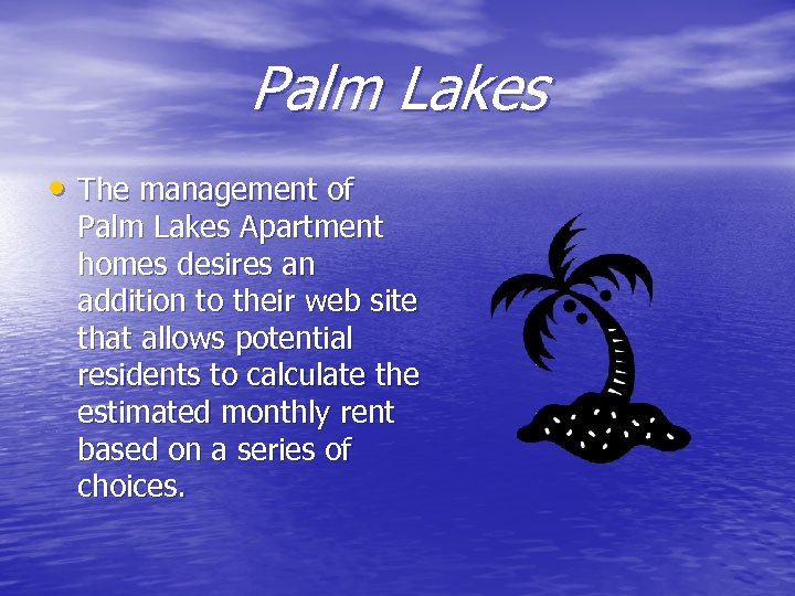 Palm Lakes • The management of Palm Lakes Apartment homes desires an addition to