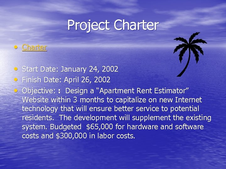 Project Charter • • • Start Date: January 24, 2002 Finish Date: April 26,
