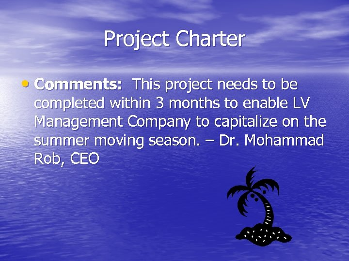 Project Charter • Comments: This project needs to be completed within 3 months to