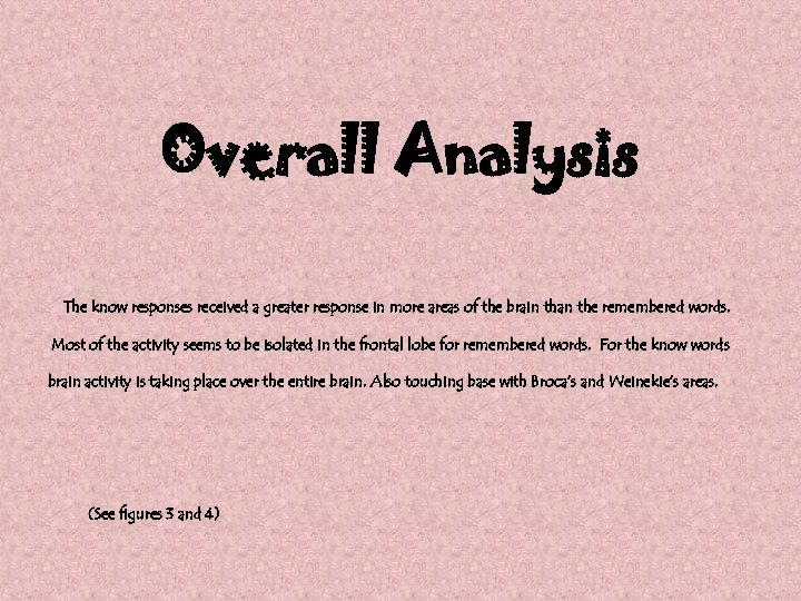 Overall Analysis The know responses received a greater response in more areas of the