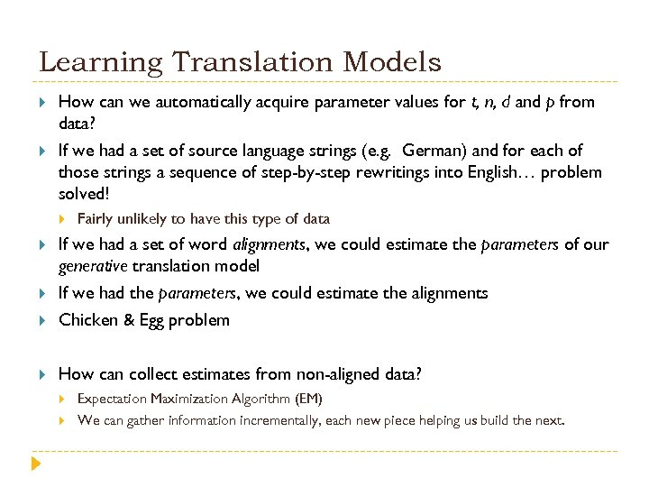 Learning Translation Models How can we automatically acquire parameter values for t, n, d