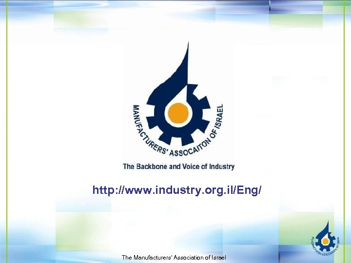 http: //www. industry. org. il/Eng/ The Manufacturers' Association of Israel