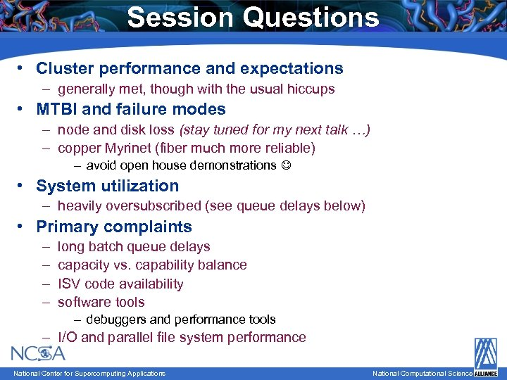 Session Questions • Cluster performance and expectations – generally met, though with the usual