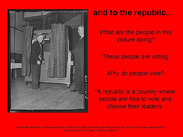 and to the republic. . . What are the people in this picture doing?