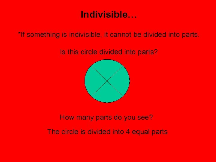 Indivisible… *If something is indivisible, it cannot be divided into parts. Is this circle