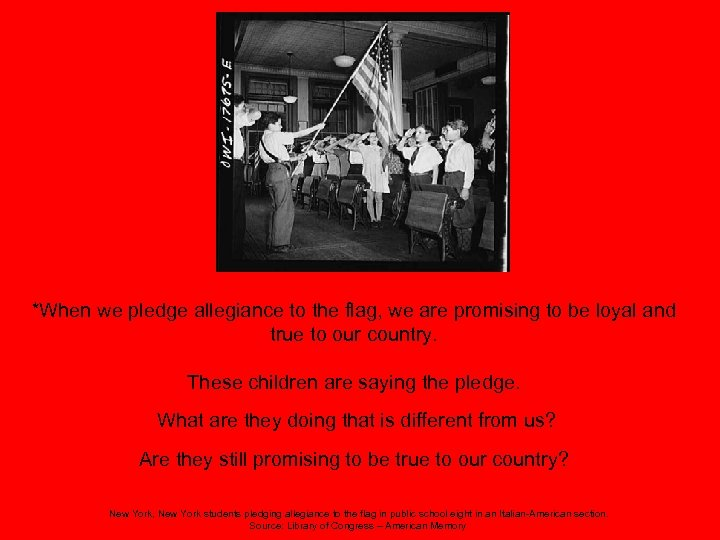 *When we pledge allegiance to the flag, we are promising to be loyal and