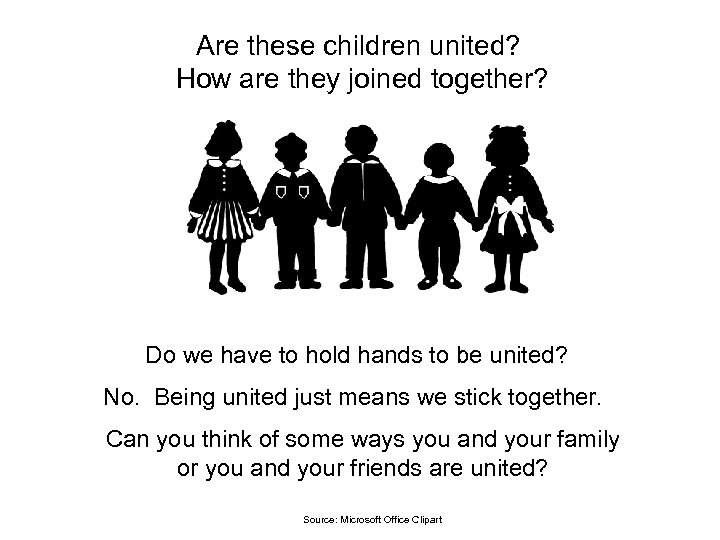 Are these children united? How are they joined together? Do we have to hold