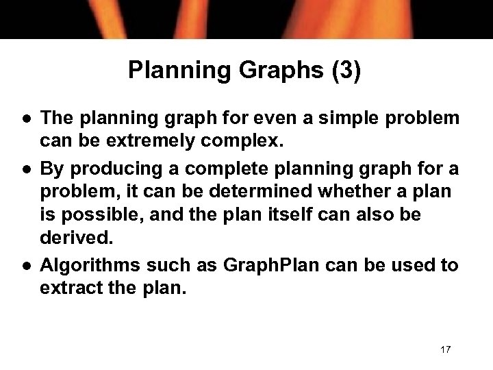 Planning Graphs (3) l l l The planning graph for even a simple problem