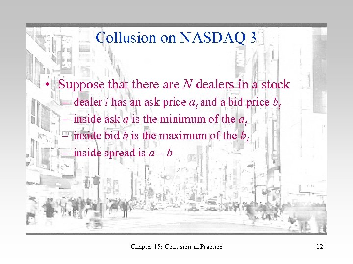 Collusion on NASDAQ 3 • Suppose that there are N dealers in a stock