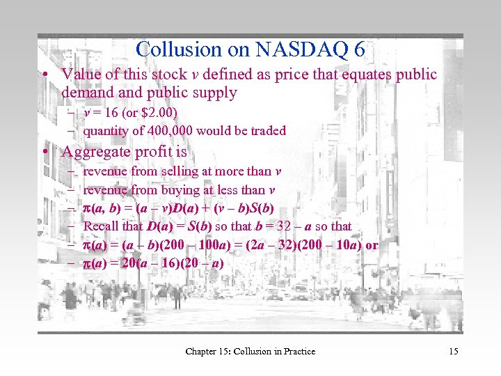 Collusion on NASDAQ 6 • Value of this stock v defined as price that
