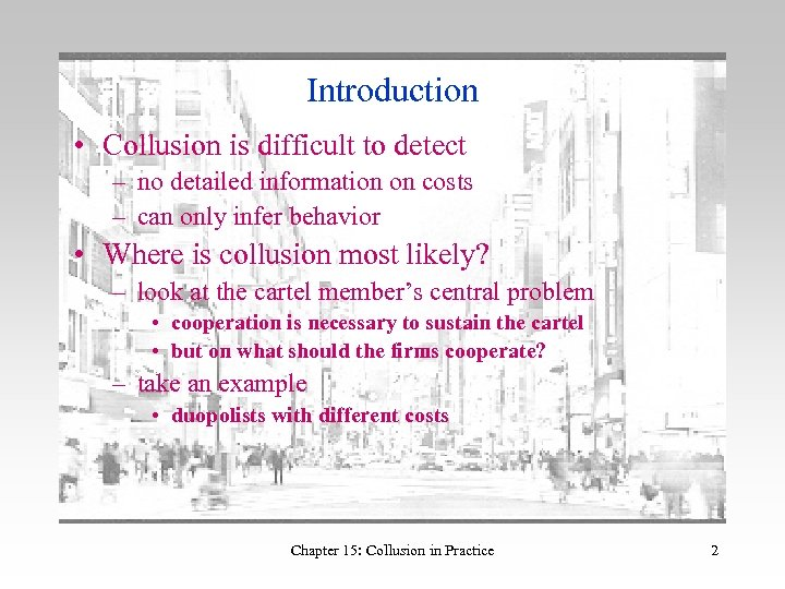 Introduction • Collusion is difficult to detect – no detailed information on costs –