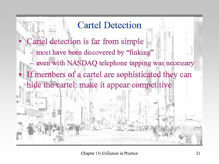 Cartel Detection • Cartel detection is far from simple – most have been discovered