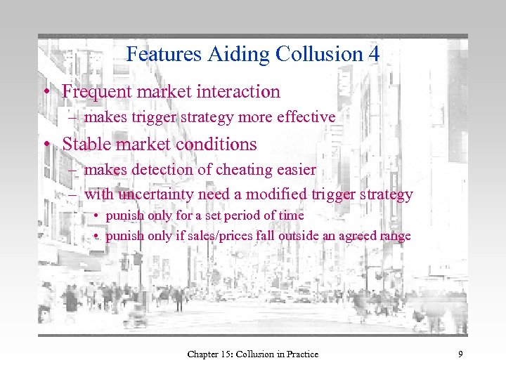 Features Aiding Collusion 4 • Frequent market interaction – makes trigger strategy more effective