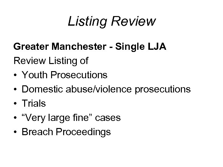 Listing Review Greater Manchester - Single LJA Review Listing of • Youth Prosecutions •