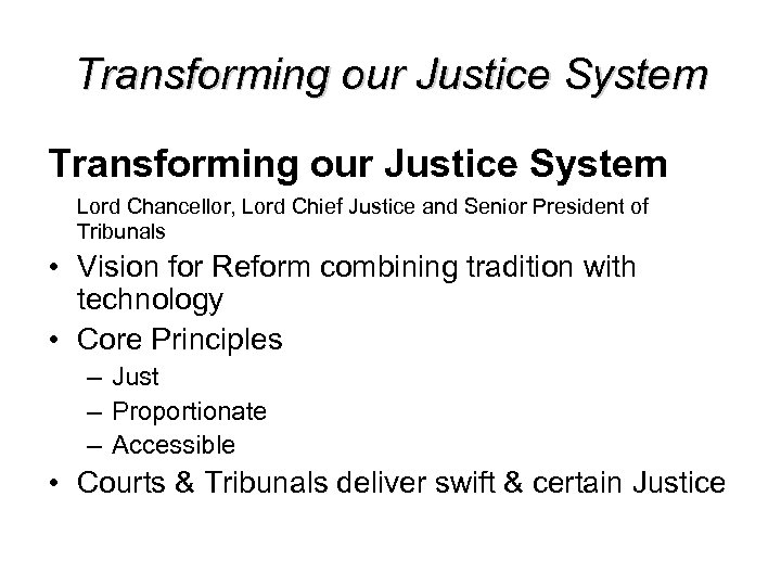 Transforming our Justice System Lord Chancellor, Lord Chief Justice and Senior President of Tribunals