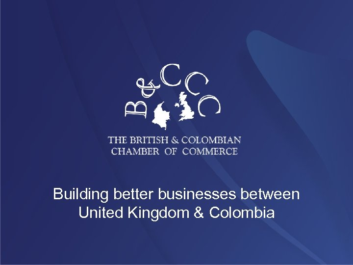 Building better businesses between United Kingdom & Colombia