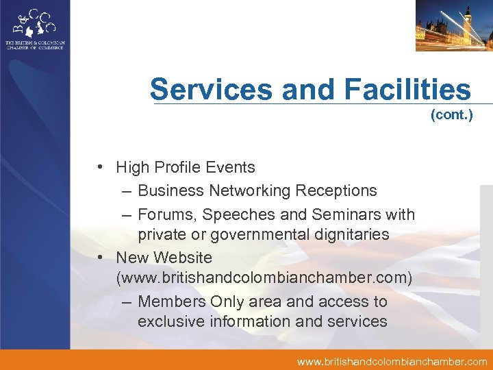 Services and Facilities (cont. ) • High Profile Events – Business Networking Receptions –