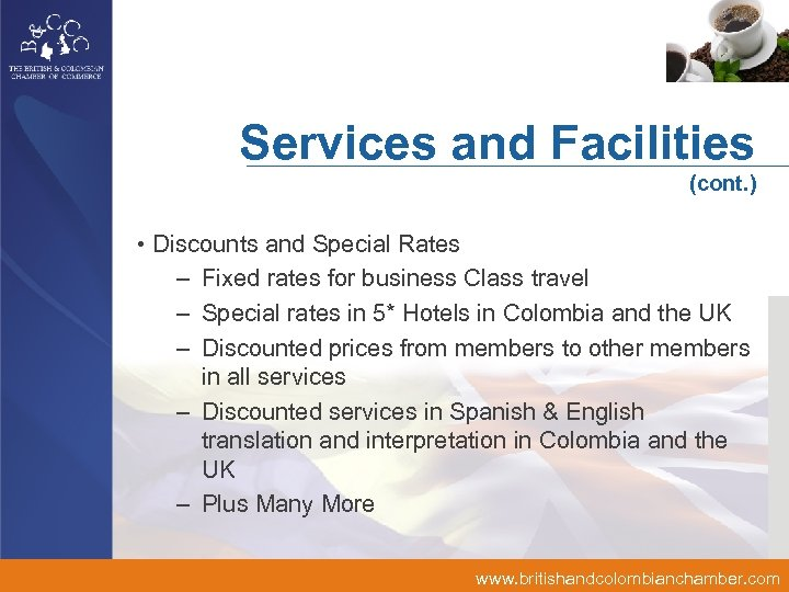 Services and Facilities (cont. ) • Discounts and Special Rates – Fixed rates for