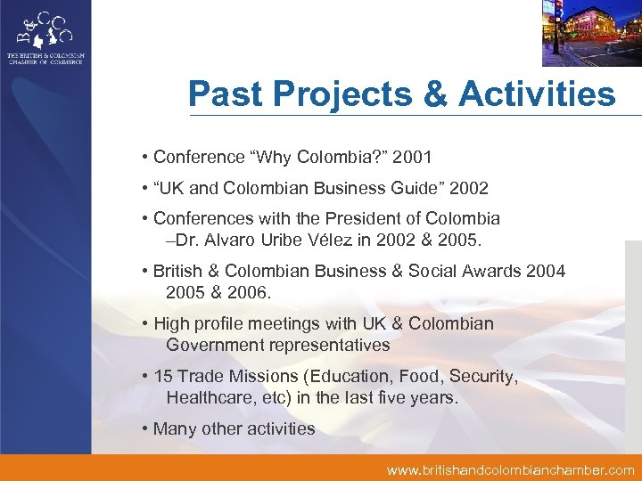 "Past Projects & Activities • Conference ""Why Colombia? "" 2001 • ""UK and Colombian"