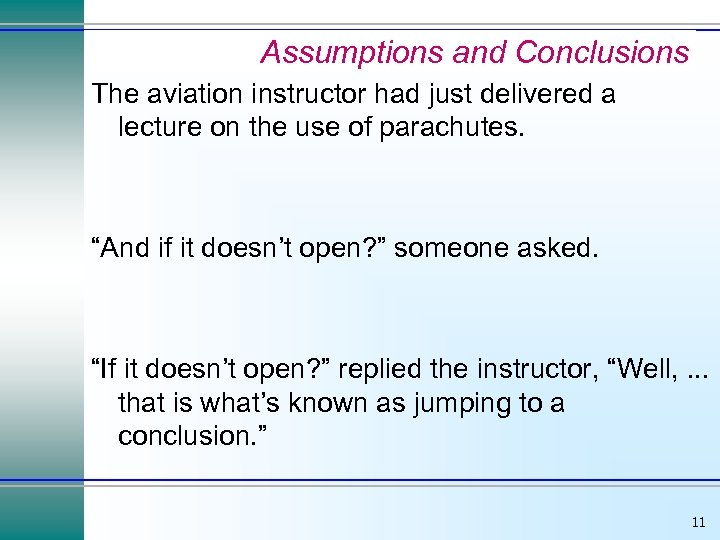 Assumptions and Conclusions The aviation instructor had just delivered a lecture on the use