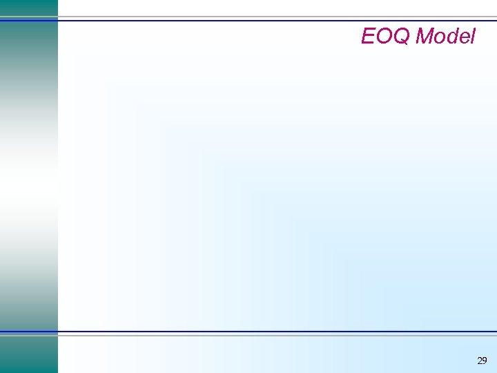 EOQ Model 29