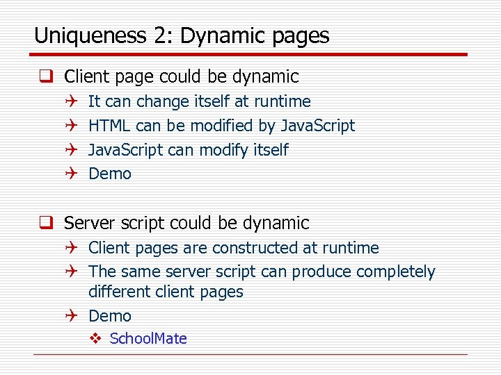 Uniqueness 2: Dynamic pages q Client page could be dynamic Q Q It can