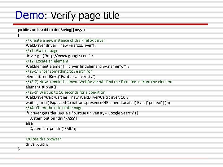 Demo: Verify page title public static void main( String[] args ) { // Create