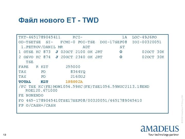 TKT-4651789045411 RCI 1 A LOC-49 J 6 RO OD-TSETSE SIFCMI-0 POI-TSE DOI-17 SEP 08