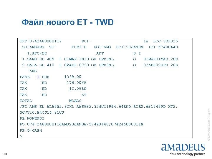 TKT-0742460000119 RCI 1 A LOC-3 KKS 25 OD-AMSAMS SIFCMI-0 POI-AMS DOI-23 JAN 08 IOI-57490440